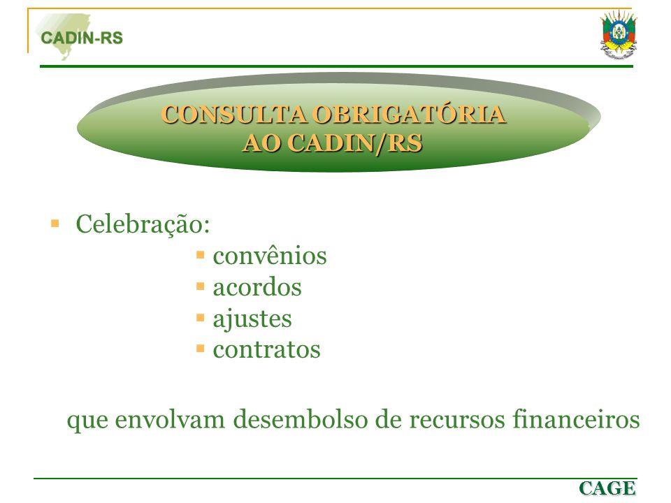 CAGE  Celebração:  convênios  acordos  ajustes  contratos que envolvam desembolso de recursos financeiros