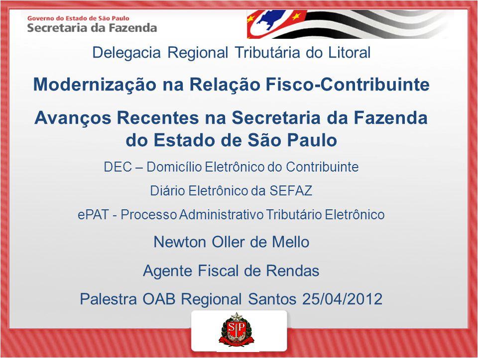 Delegacia Regional Tributária do Litoral Modernização na Relação Fisco-Contribuinte Avanços Recentes na Secretaria da Fazenda do Estado de São Paulo D
