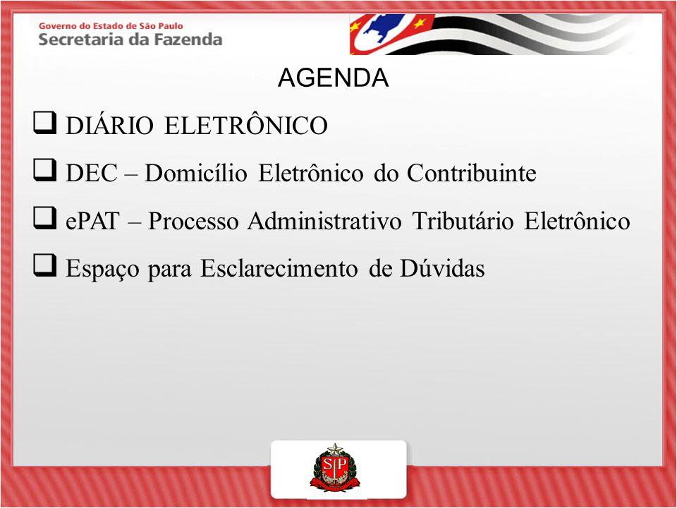  DIÁRIO ELETRÔNICO  DEC – Domicílio Eletrônico do Contribuinte  ePAT – Processo Administrativo Tributário Eletrônico  Espaço para Esclarecimento d