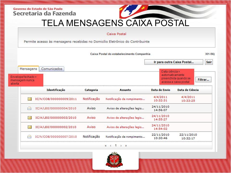 TELA MENSAGENS CAIXA POSTAL Envelope fechado = mensagem nunca aberta Data ciência = automaticamente preenchida quando se acessa a caixa postal