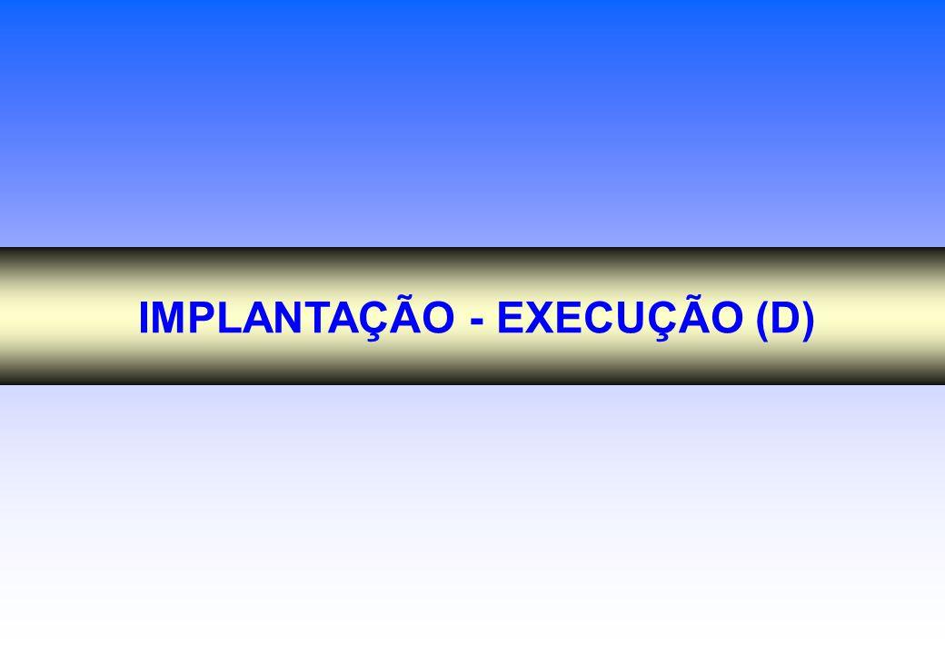 IMPLANTAÇÃO - EXECUÇÃO (D)