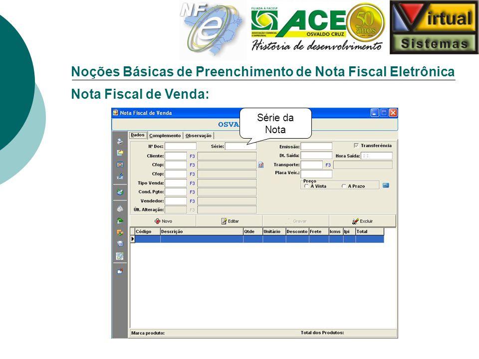 Noções Básicas de Preenchimento de Nota Fiscal Eletrônica Nota Fiscal de Venda: Série da Nota