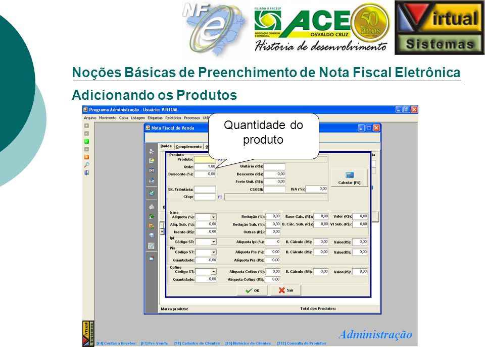 Noções Básicas de Preenchimento de Nota Fiscal Eletrônica Adicionando os Produtos Quantidade do produto