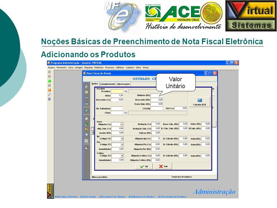 Noções Básicas de Preenchimento de Nota Fiscal Eletrônica Adicionando os Produtos Valor Unitário