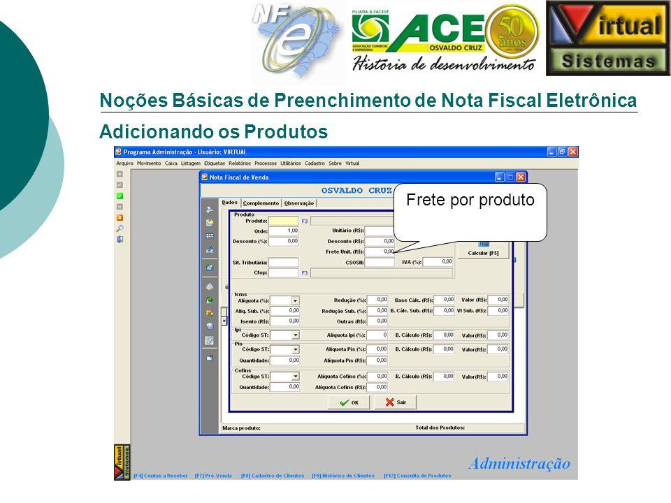 Noções Básicas de Preenchimento de Nota Fiscal Eletrônica Adicionando os Produtos Frete por produto