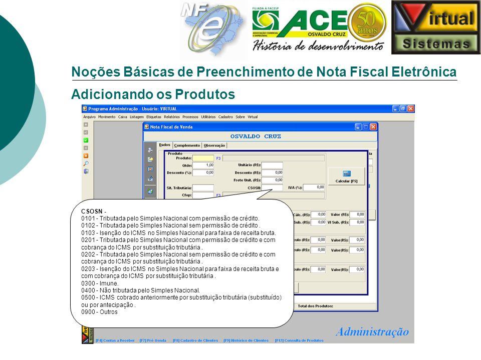 Noções Básicas de Preenchimento de Nota Fiscal Eletrônica Adicionando os Produtos CSOSN - 0101 - Tributada pelo Simples Nacional com permissão de créd