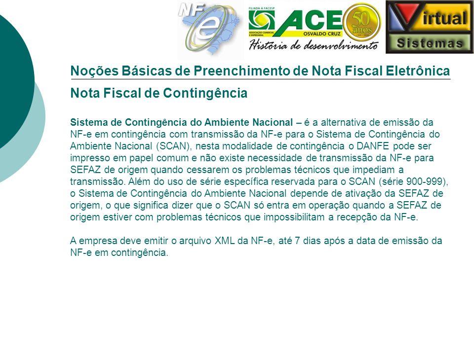Noções Básicas de Preenchimento de Nota Fiscal Eletrônica Nota Fiscal de Contingência Sistema de Contingência do Ambiente Nacional – é a alternativa d