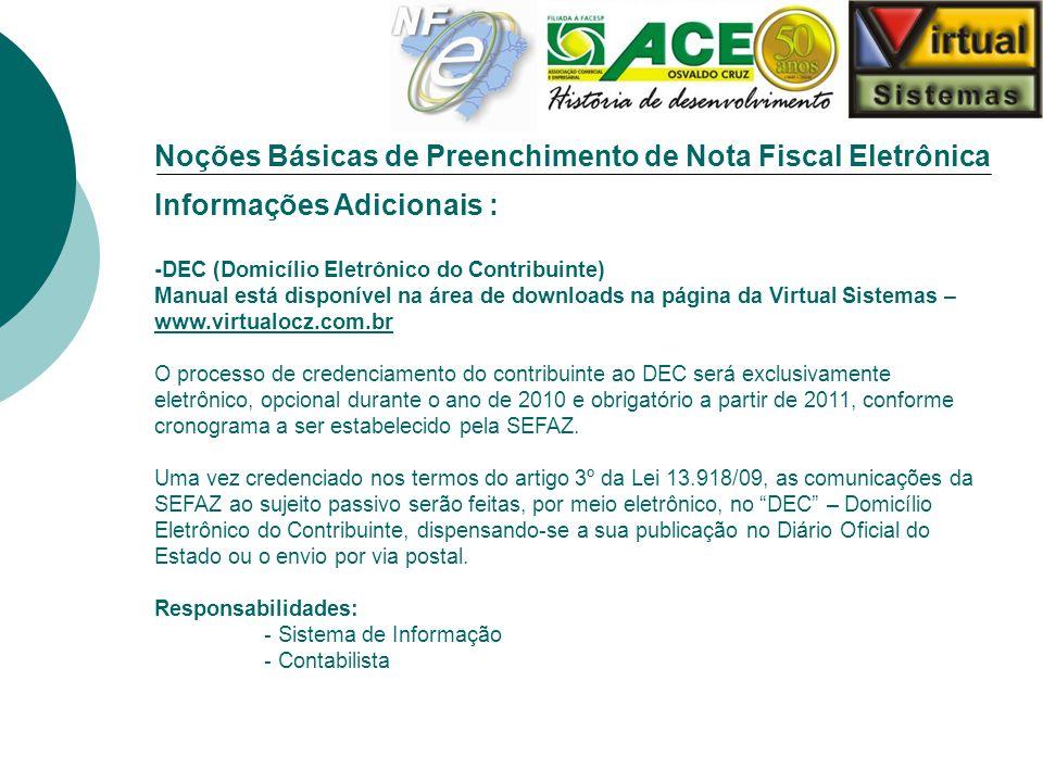 Noções Básicas de Preenchimento de Nota Fiscal Eletrônica Informações Adicionais : -DEC (Domicílio Eletrônico do Contribuinte) Manual está disponível