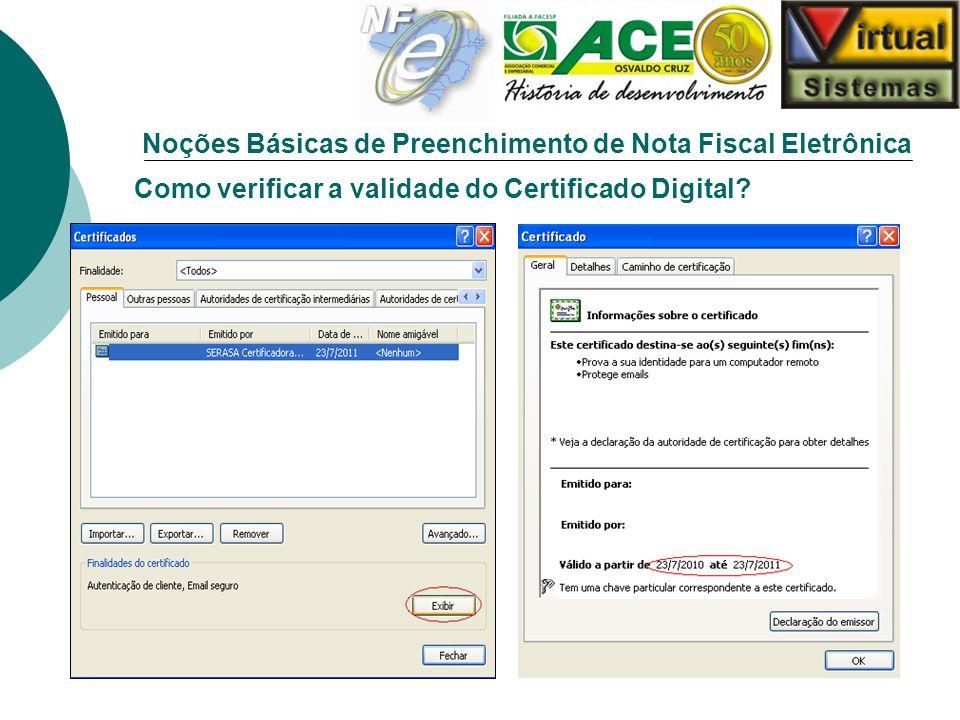 Noções Básicas de Preenchimento de Nota Fiscal Eletrônica Como verificar a validade do Certificado Digital?