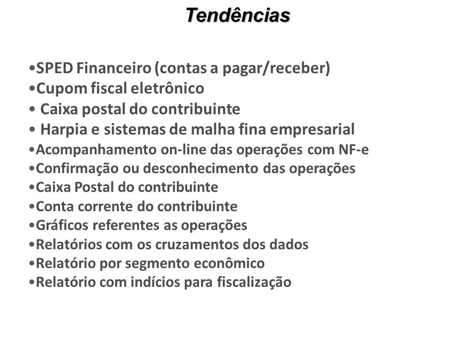 SPED Financeiro (contas a pagar/receber) Cupom fiscal eletrônico Caixa postal do contribuinte Harpia e sistemas de malha fina empresarial Acompanhame