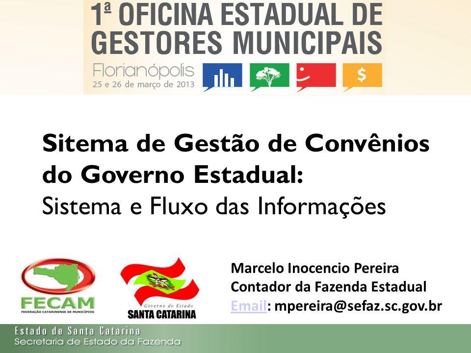 Secretaria de Estado da Fazenda de Santa Catarina – SEF/SC Indra Politec Sitema de Gestão de Convênios do Governo Estadual: Sistema e Fluxo das Inform