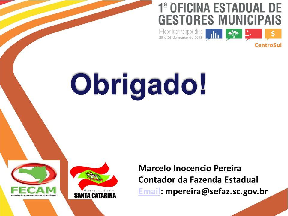 Secretaria de Estado da Fazenda de Santa Catarina – SEF/SC Indra Politec Obrigado! Marcelo Inocencio Pereira Contador da Fazenda Estadual EmailEmail: