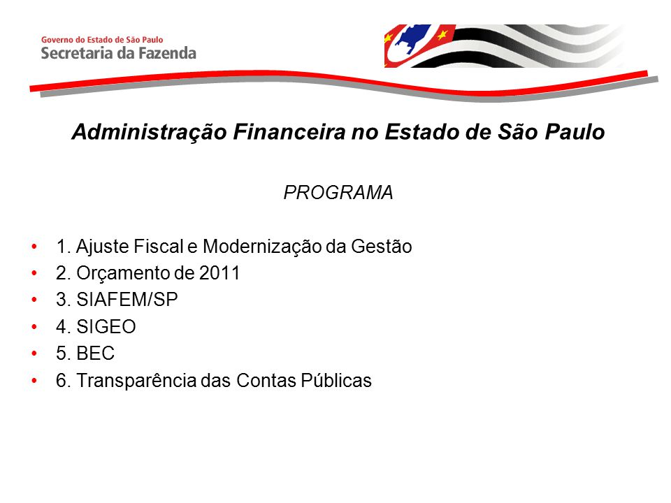 Administração Financeira no Estado de São Paulo PROGRAMA 1.