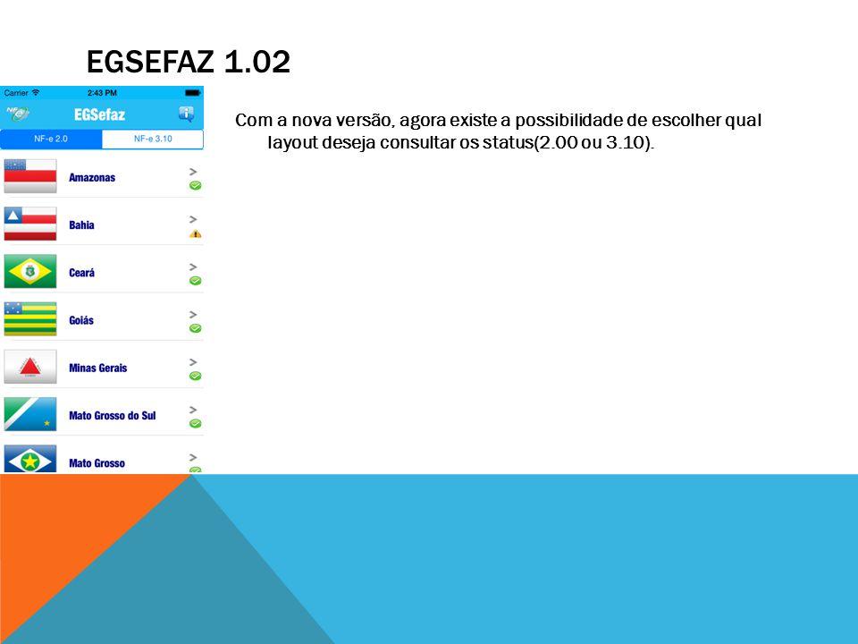 EGSEFAZ 1.02 Com a nova versão, agora existe a possibilidade de escolher qual layout deseja consultar os status(2.00 ou 3.10).