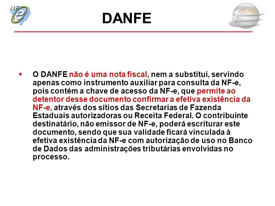 O DANFE não é uma nota fiscal, nem a substitui, servindo apenas como instrumento auxiliar para consulta da NF-e, pois contém a chave de acesso da NF