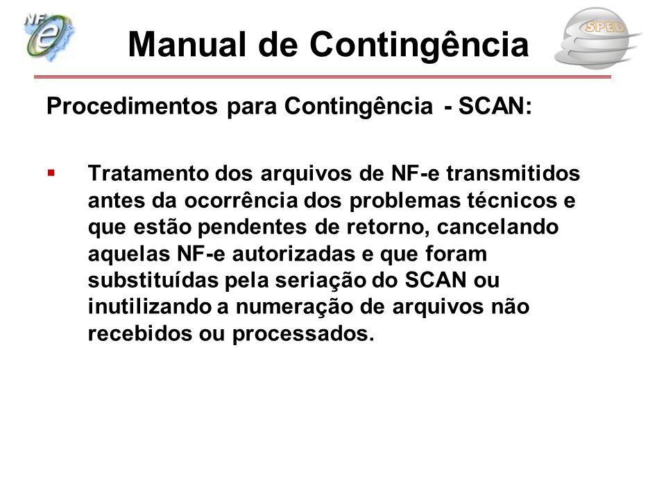 Procedimentos para Contingência - SCAN:  Tratamento dos arquivos de NF-e transmitidos antes da ocorrência dos problemas técnicos e que estão pendente