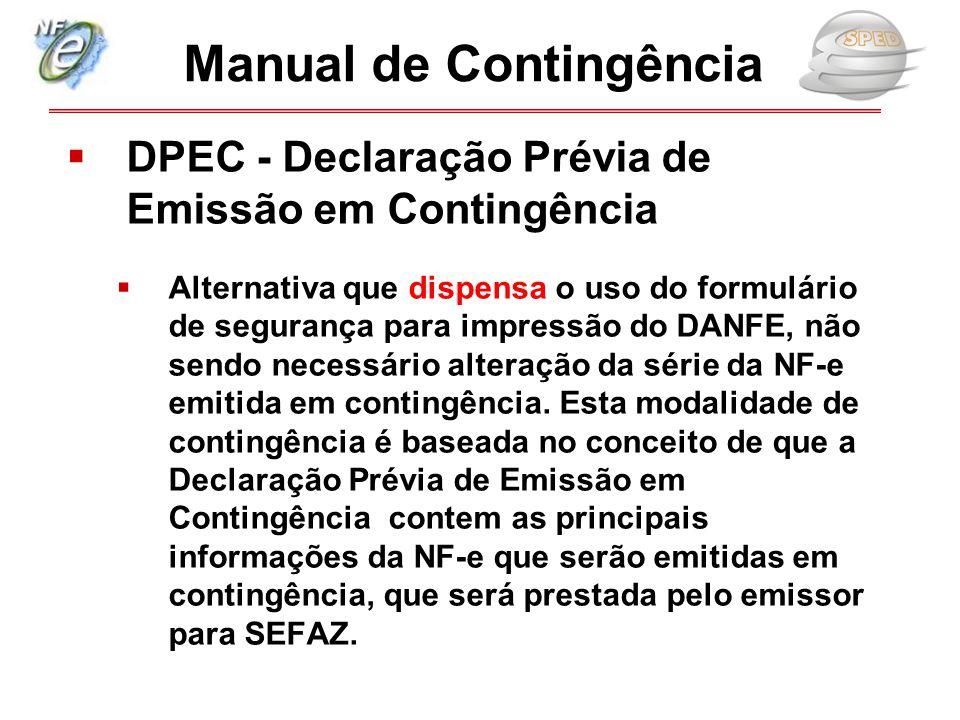 DPEC - Declaração Prévia de Emissão em Contingência  Alternativa que dispensa o uso do formulário de segurança para impressão do DANFE, não sendo n