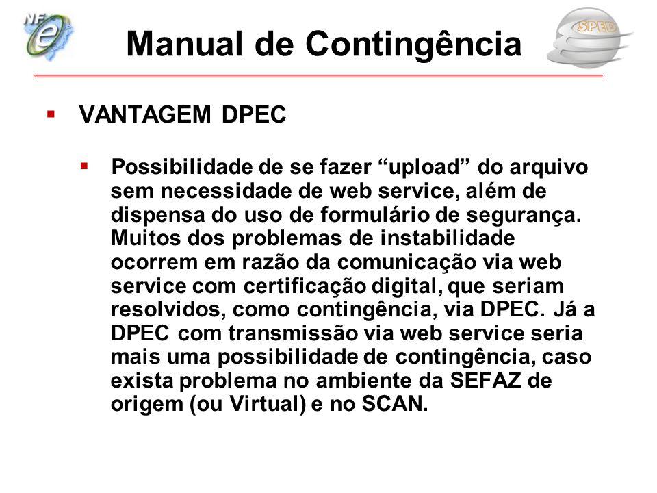 """ VANTAGEM DPEC  Possibilidade de se fazer """"upload"""" do arquivo sem necessidade de web service, além de dispensa do uso de formulário de segurança. Mu"""