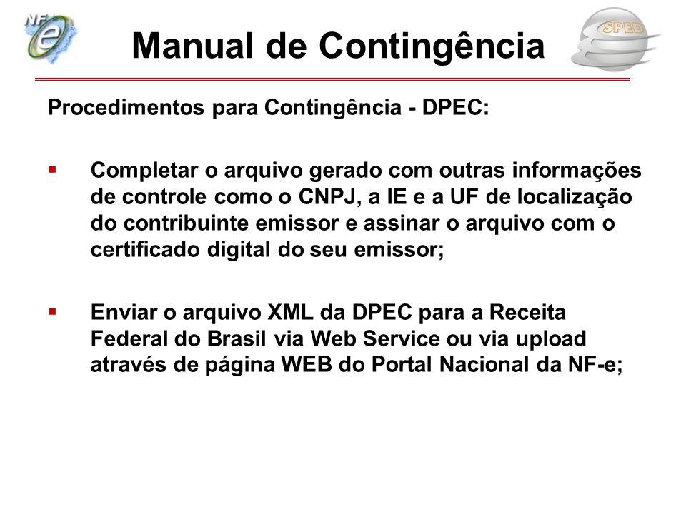 Procedimentos para Contingência - DPEC:  Completar o arquivo gerado com outras informações de controle como o CNPJ, a IE e a UF de localização do con