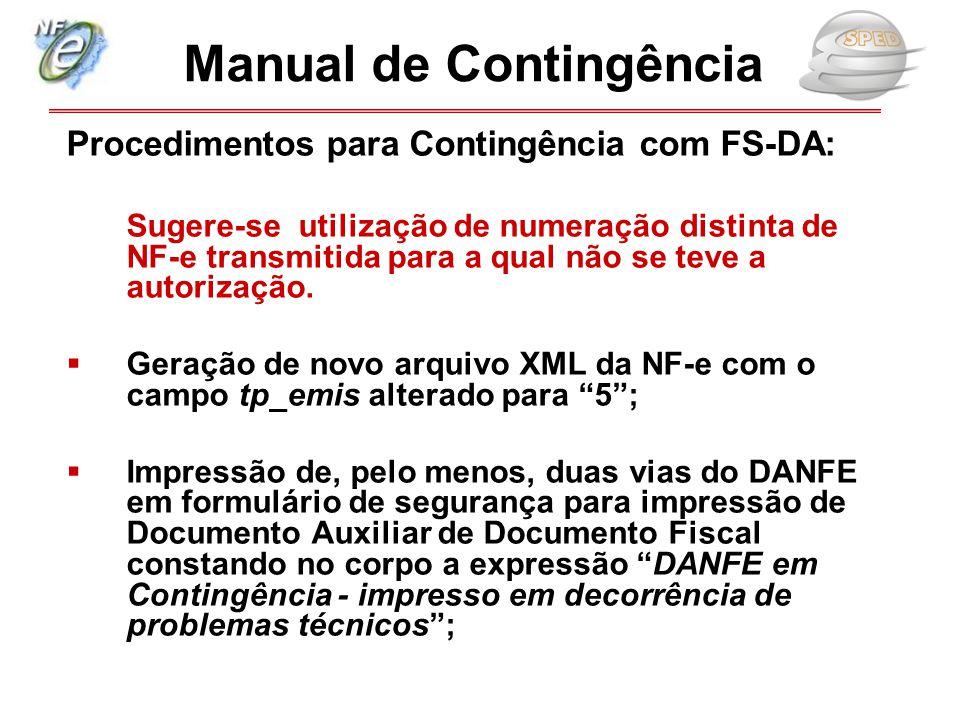 Procedimentos para Contingência com FS-DA: Sugere-se utilização de numeração distinta de NF-e transmitida para a qual não se teve a autorização.  Ger