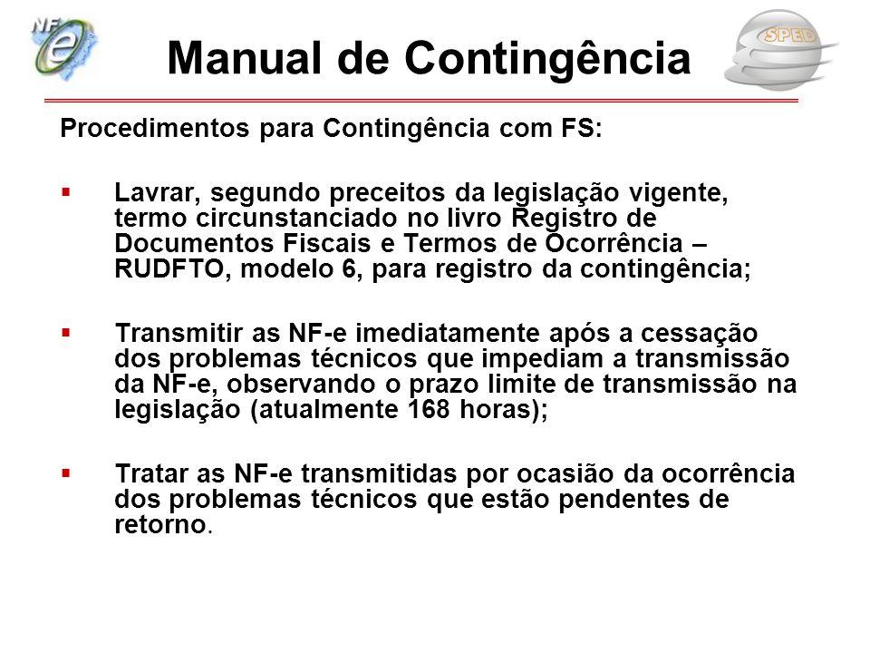 Procedimentos para Contingência com FS:  Lavrar, segundo preceitos da legislação vigente, termo circunstanciado no livro Registro de Documentos Fisca