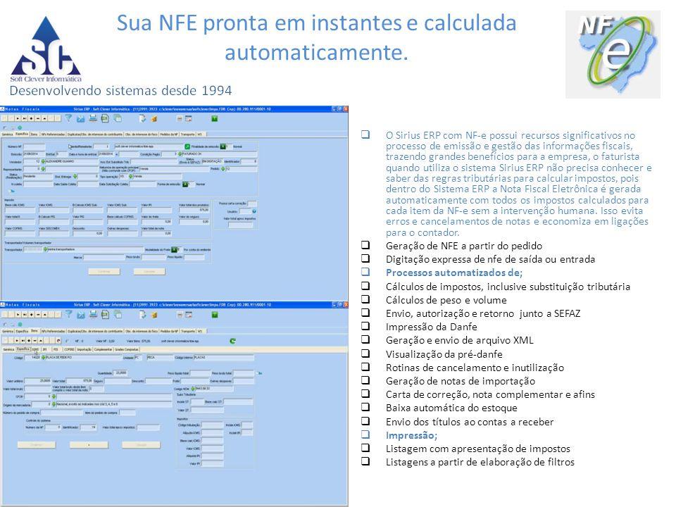 Sua NFE pronta em instantes e calculada automaticamente.  O Sirius ERP com NF-e possui recursos significativos no processo de emissão e gestão das in
