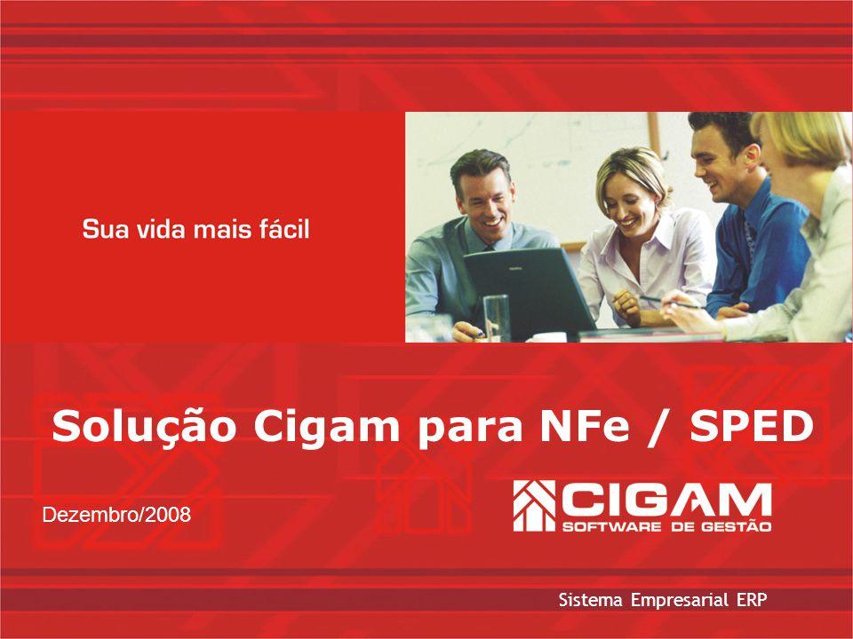 Sistema Empresarial ERP Solução Cigam para NFe / SPED Dezembro/2008