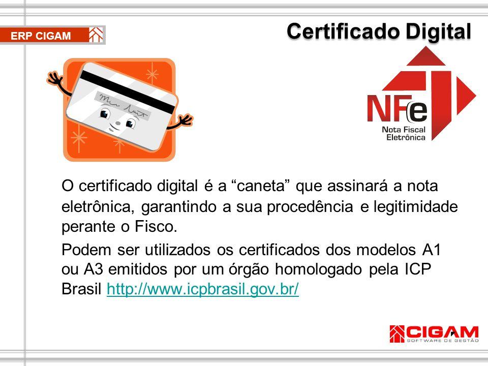 O certificado digital é a caneta que assinará a nota eletrônica, garantindo a sua procedência e legitimidade perante o Fisco.