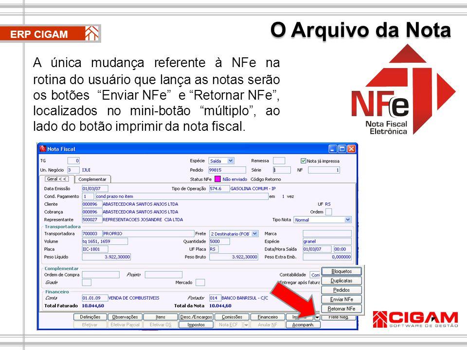 A única mudança referente à NFe na rotina do usuário que lança as notas serão os botões Enviar NFe e Retornar NFe , localizados no mini-botão múltiplo , ao lado do botão imprimir da nota fiscal.