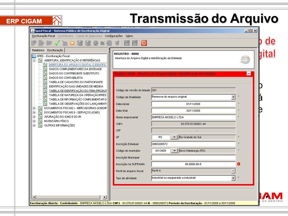 Transmissão do Arquivo ERP CIGAM A assinatura do arquivo será feita através do Certificado Digital, assim como na NFe, e será inserida pelo validador SPED após o processo de validação.