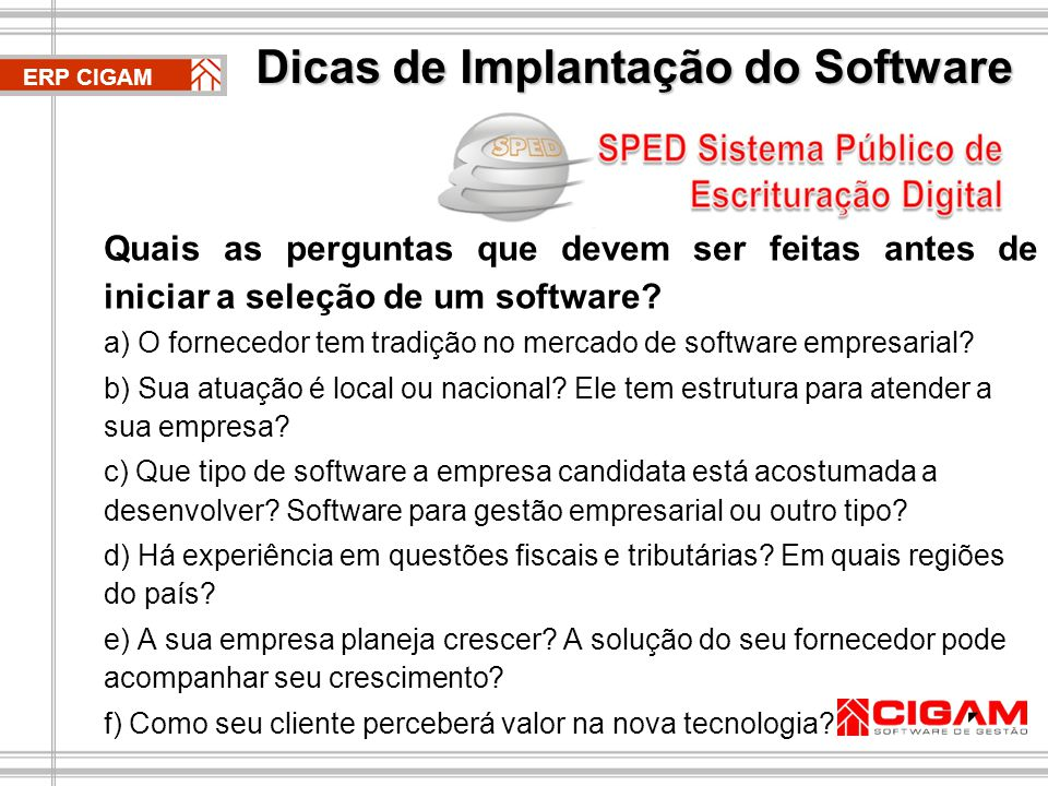 ERP CIGAM Quais as perguntas que devem ser feitas antes de iniciar a seleção de um software.