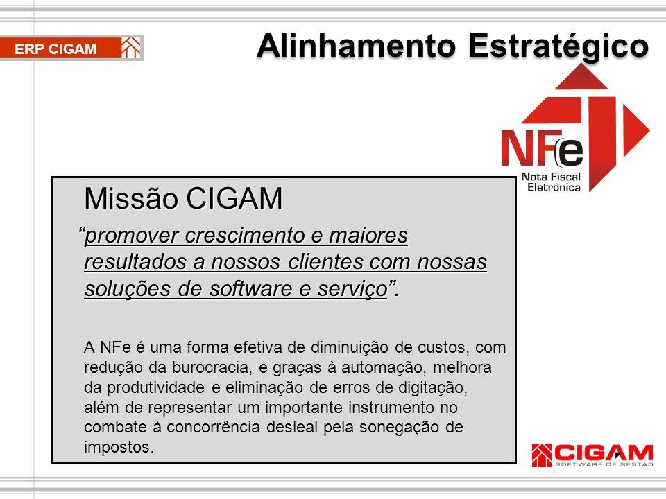 Missão CIGAM promover crescimento e maiores resultados a nossos clientes com nossas soluções de software e serviço .