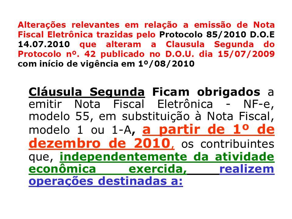 Alterações relevantes em relação a emissão de Nota Fiscal Eletrônica trazidas pelo Protocolo 85/2010 D.O.E 14.07.2010 que alteram a Clausula Segunda do Protocolo nº.