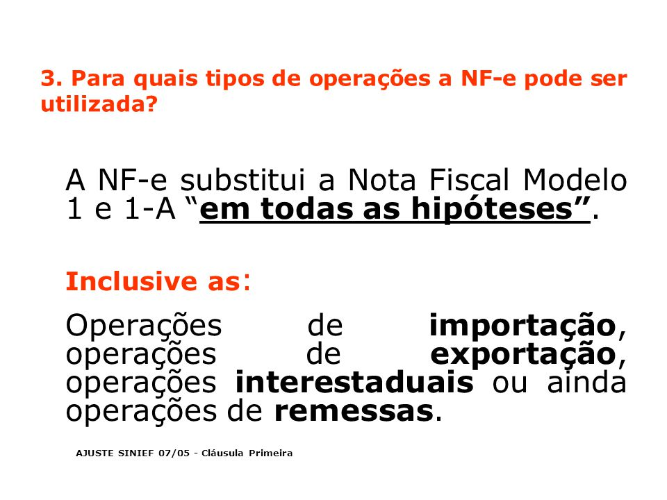 3.Para quais tipos de operações a NF-e pode ser utilizada.