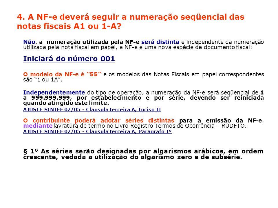 4.A NF-e deverá seguir a numeração seqüencial das notas fiscais A1 ou 1-A.