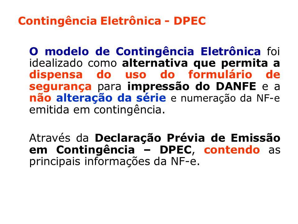 Contingência Eletrônica - DPEC O modelo de Contingência Eletrônica foi idealizado como alternativa que permita a dispensa do uso do formulário de segurança para impressão do DANFE e a não alteração da série e numeração da NF-e emitida em contingência.