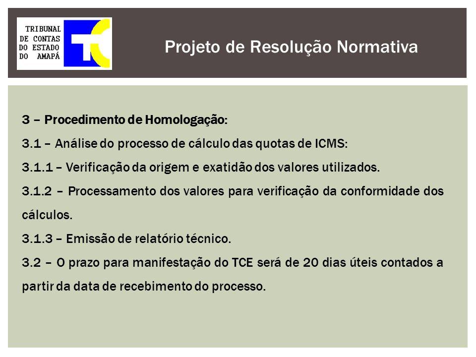 Projeto de Resolução Normativa 3 – Procedimento de Homologação: 3.1 – Análise do processo de cálculo das quotas de ICMS: 3.1.1 – Verificação da origem