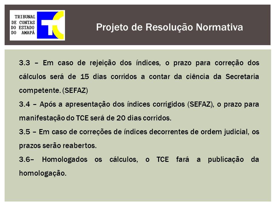 Projeto de Resolução Normativa 3.3 – Em caso de rejeição dos índices, o prazo para correção dos cálculos será de 15 dias corridos a contar da ciência