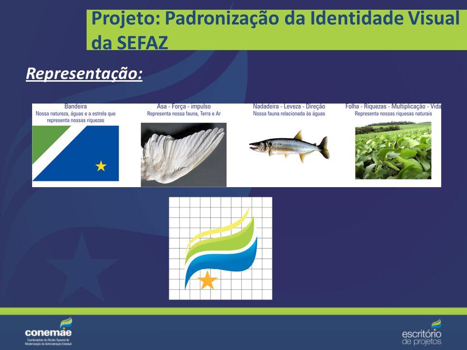 Projeto: Padronização da Identidade Visual da SEFAZ Representação: Foram escolhidos elementos que identificam o nosso Estado, tais como: a nossa Bande