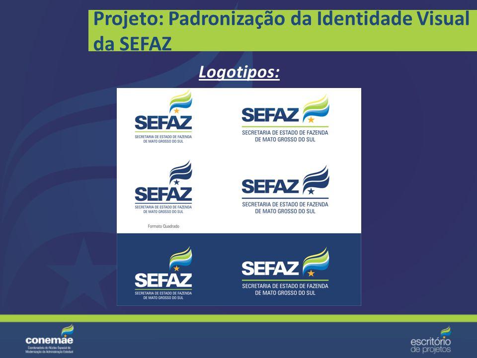 Projeto: Padronização da Identidade Visual da SEFAZ Representação: