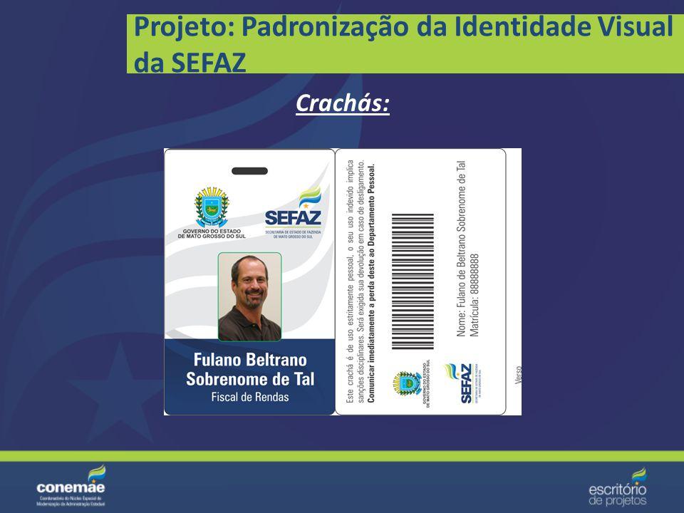 Projeto: Padronização da Identidade Visual da SEFAZ Cartões de Visita: