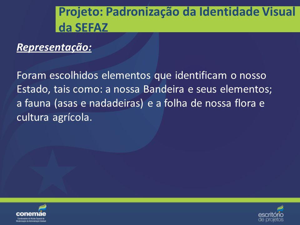 Projeto: Padronização da Identidade Visual da SEFAZ Criação do novo logotipo da SEFAZ : Unidade visual criada para fortalecimento da Identidade Corpor