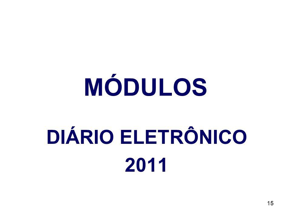 MÓDULOS DIÁRIO ELETRÔNICO 2011 15
