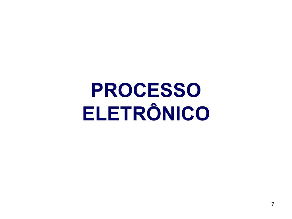 PROCESSO ELETRÔNICO 7