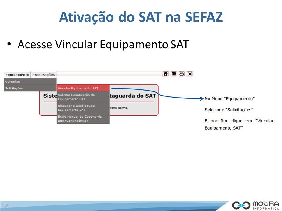 Ativação do SAT na SEFAZ Acesse Vincular Equipamento SAT 34