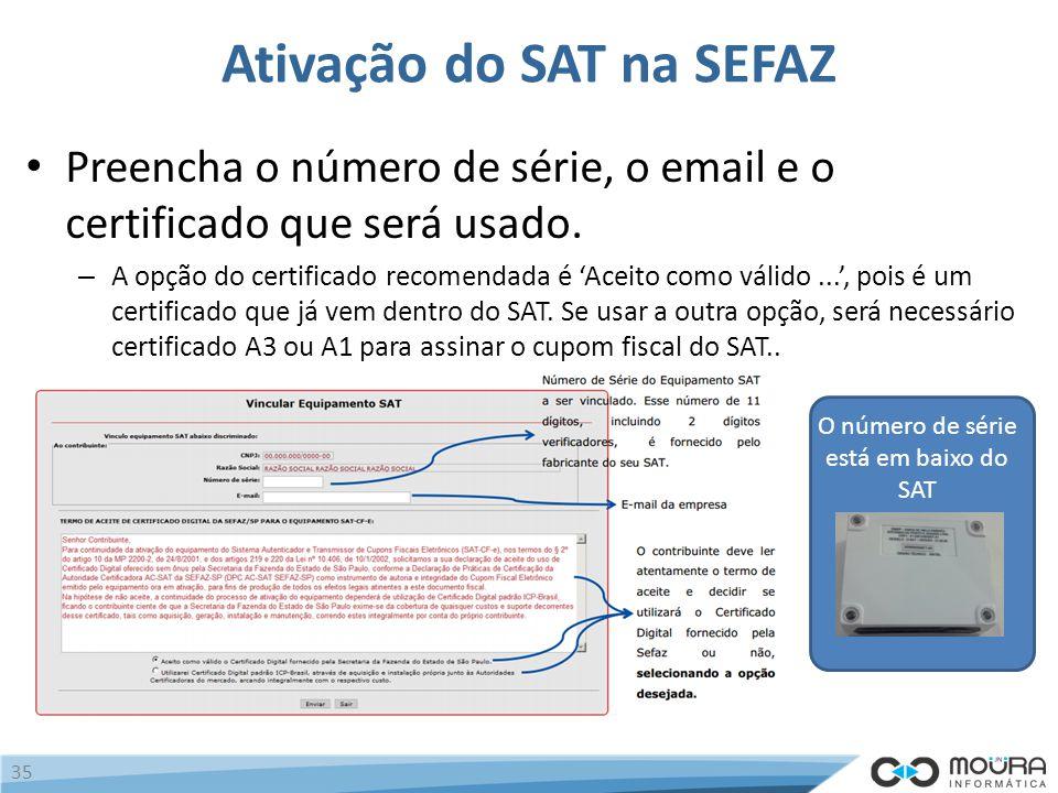Ativação do SAT na SEFAZ Preencha o número de série, o email e o certificado que será usado.