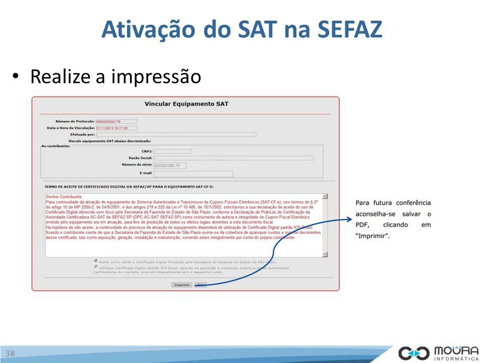 Ativação do SAT na SEFAZ Realize a impressão 38
