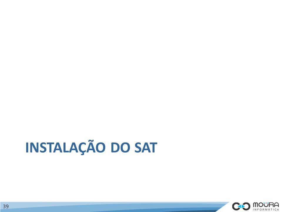 INSTALAÇÃO DO SAT 39