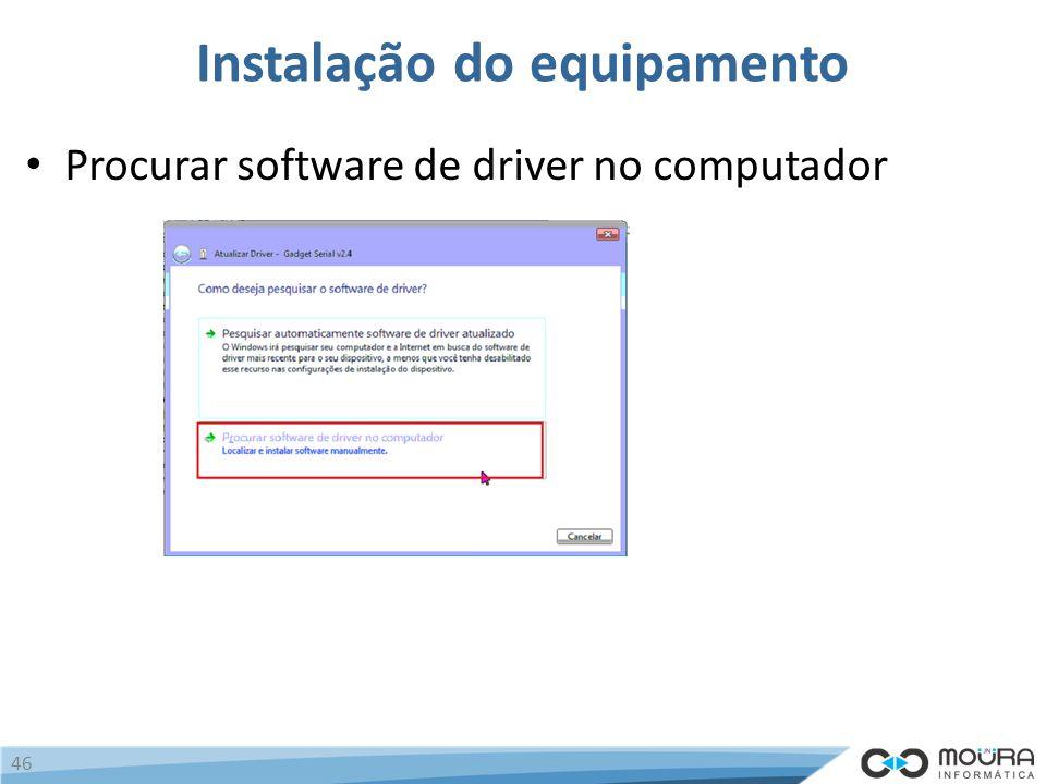 Instalação do equipamento Procurar software de driver no computador 46