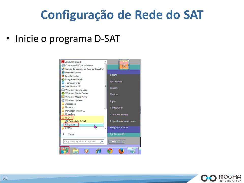 Configuração de Rede do SAT Inicie o programa D-SAT 53